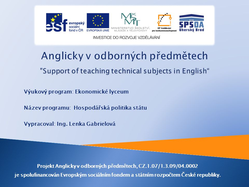 Výukový program: Ekonomické lyceum Název programu: Hospodářská politika státu Vypracoval: Ing.