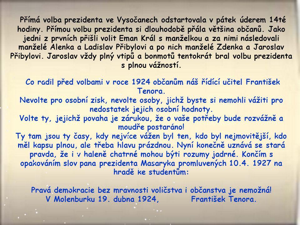 Přímá volba prezidenta ve Vysočanech odstartovala v pátek úderem 14té hodiny.