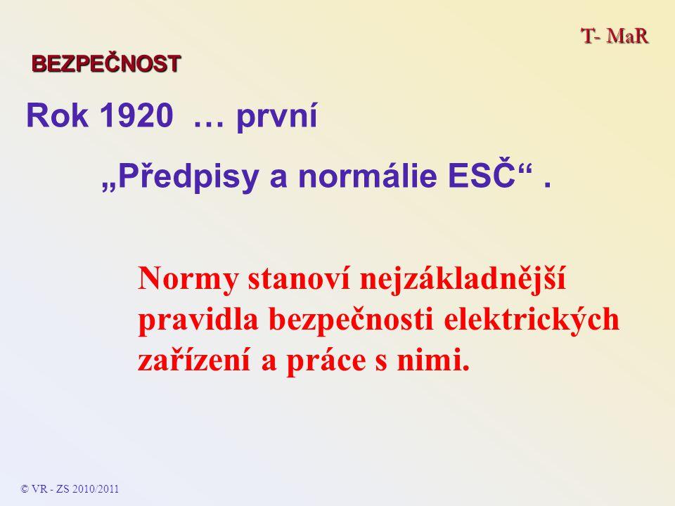 """T- MaR BEZPEČNOST © VR - ZS 2010/2011 Rok 1920 … první """"Předpisy a normálie ESČ ."""