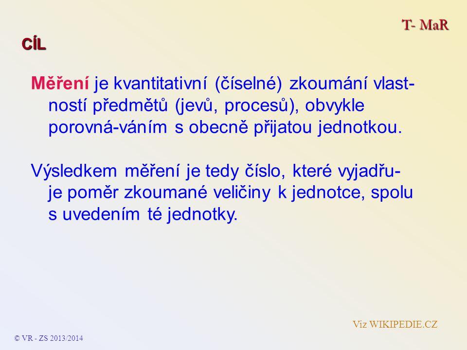 T- MaR METROLOGIE SOUSTAVA JEDNOTEK – SI (ČSN/EN) SOUSTAVA JEDNOTEK – SI (ČSN/EN) -je mezinárodně platná -– u nás od 1.