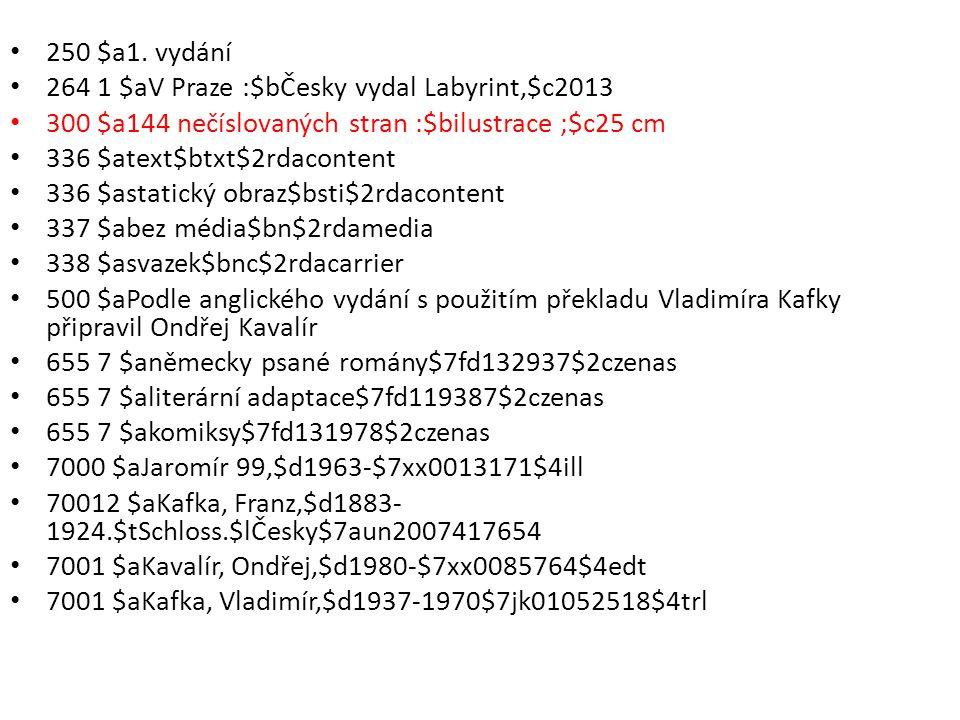 250 $a1. vydání 264 1 $aV Praze :$bČesky vydal Labyrint,$c2013 300 $a144 nečíslovaných stran :$bilustrace ;$c25 cm 336 $atext$btxt$2rdacontent 336 $as