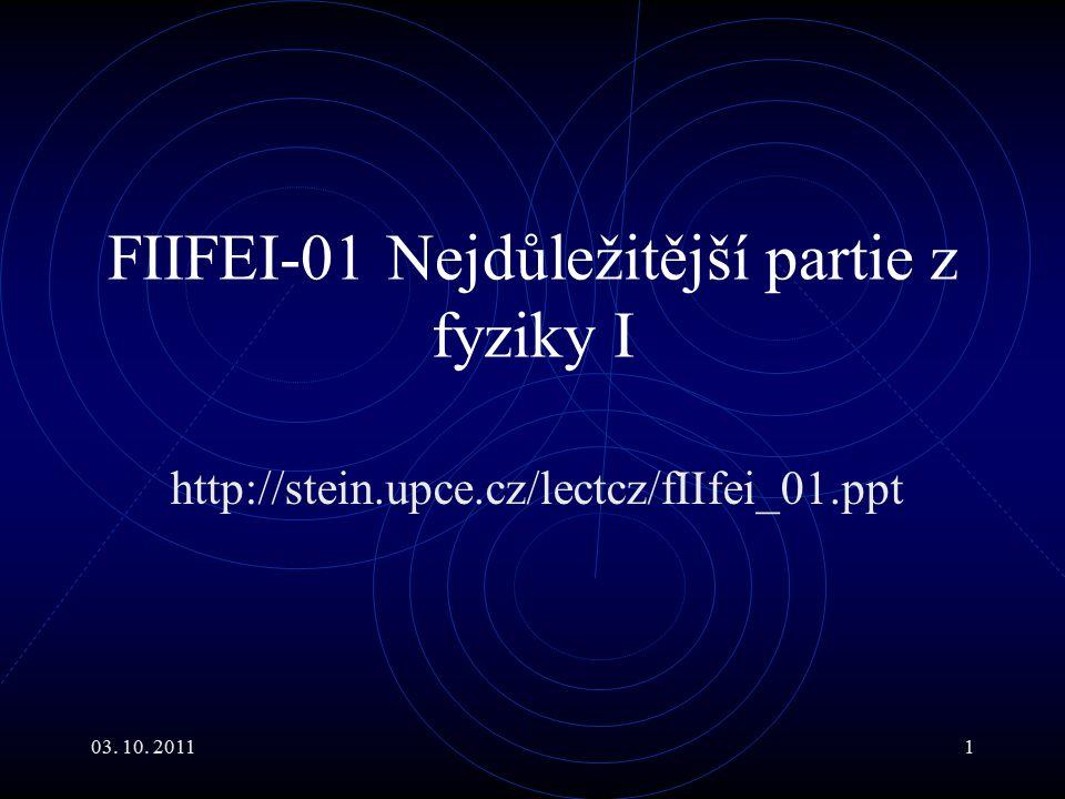 03.10. 201182 *Vrh vodorovný II Ve směru vodorovném o pohyb rovnoměrný.