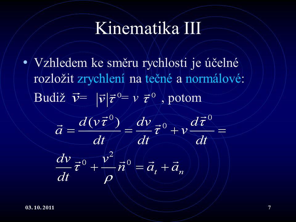 03.10. 201118 Pohyb po kružnici V Pohyb rovnoměrně zrychlený po kružnici.