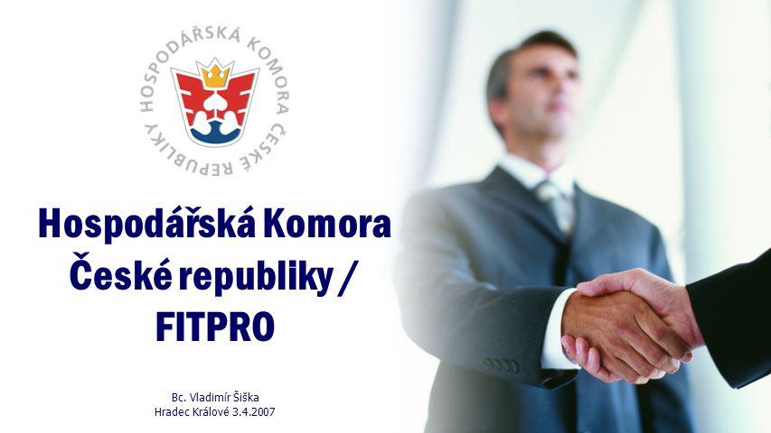Hospodářská Komora České republiky / FITPRO Bc. Vladimír Šiška Hradec Králové 3.4.2007
