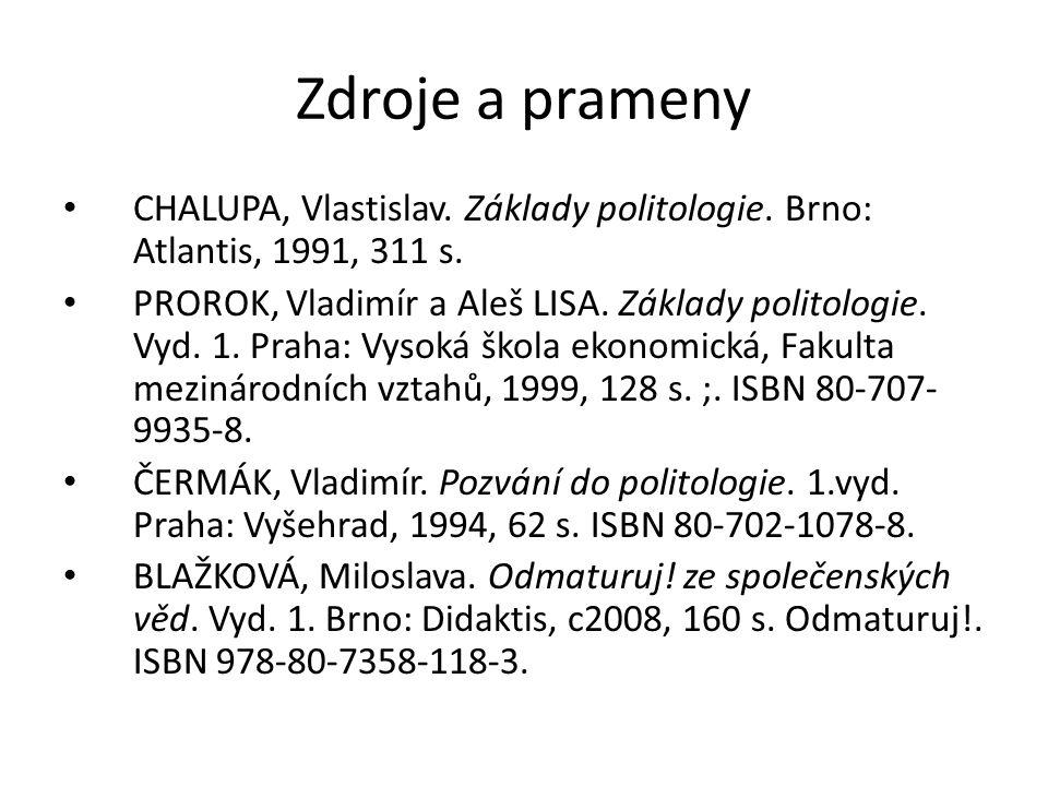 Zdroje a prameny CHALUPA, Vlastislav. Základy politologie.