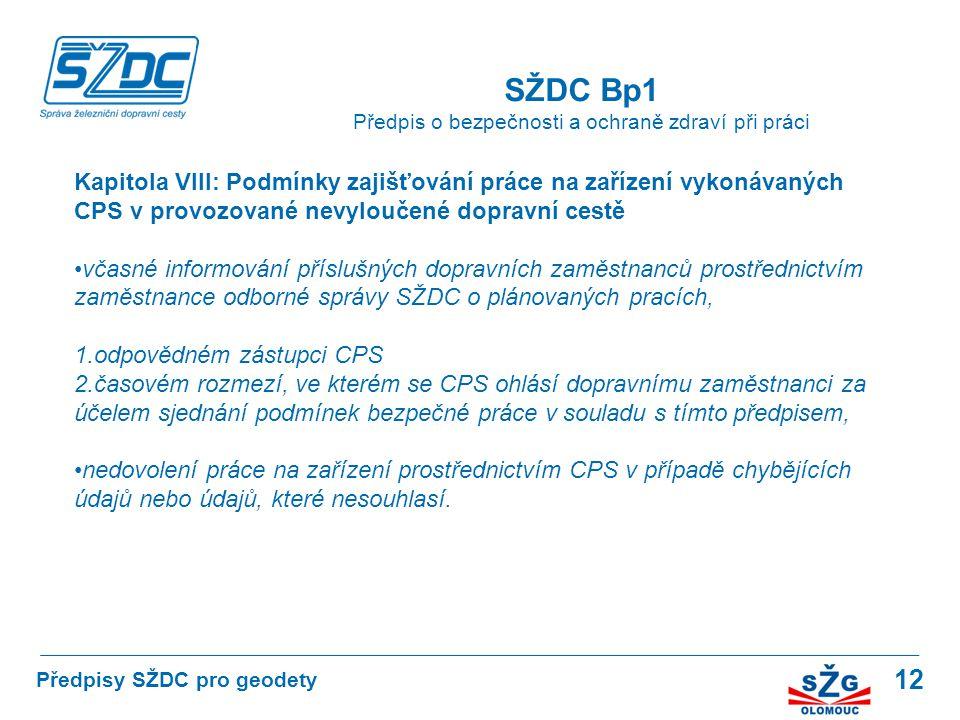 12 SŽDC Bp1 Předpis o bezpečnosti a ochraně zdraví při práci Předpisy SŽDC pro geodety Kapitola VIII: Podmínky zajišťování práce na zařízení vykonávan