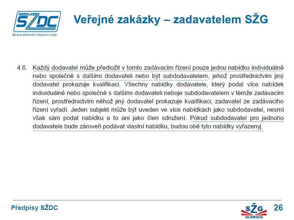 26 Veřejné zakázky – zadavatelem SŽG Předpisy SŽDC