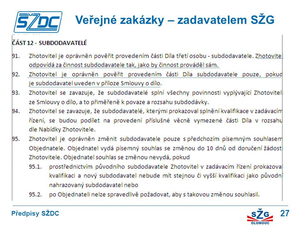 27 Veřejné zakázky – zadavatelem SŽG Předpisy SŽDC
