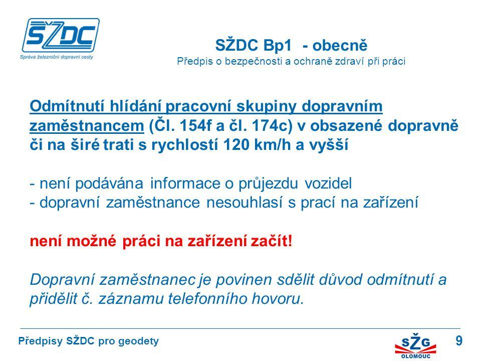 9 SŽDC Bp1 - obecně Předpis o bezpečnosti a ochraně zdraví při práci Předpisy SŽDC pro geodety Odmítnutí hlídání pracovní skupiny dopravním zaměstnanc