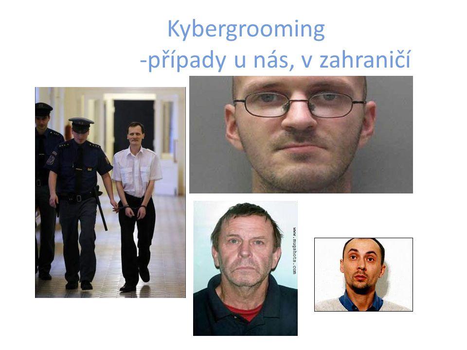 Kybergrooming -případy u nás, v zahraničí