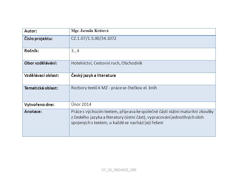 Autor: Mgr. Jarmila Krůtová Číslo projektu:CZ.1.07/1.5.00/34.1072 Ročník:3., 4 Obor vzdělávání:Hotelnictví, Cestovní ruch, Obchodník Vzdělávací oblast