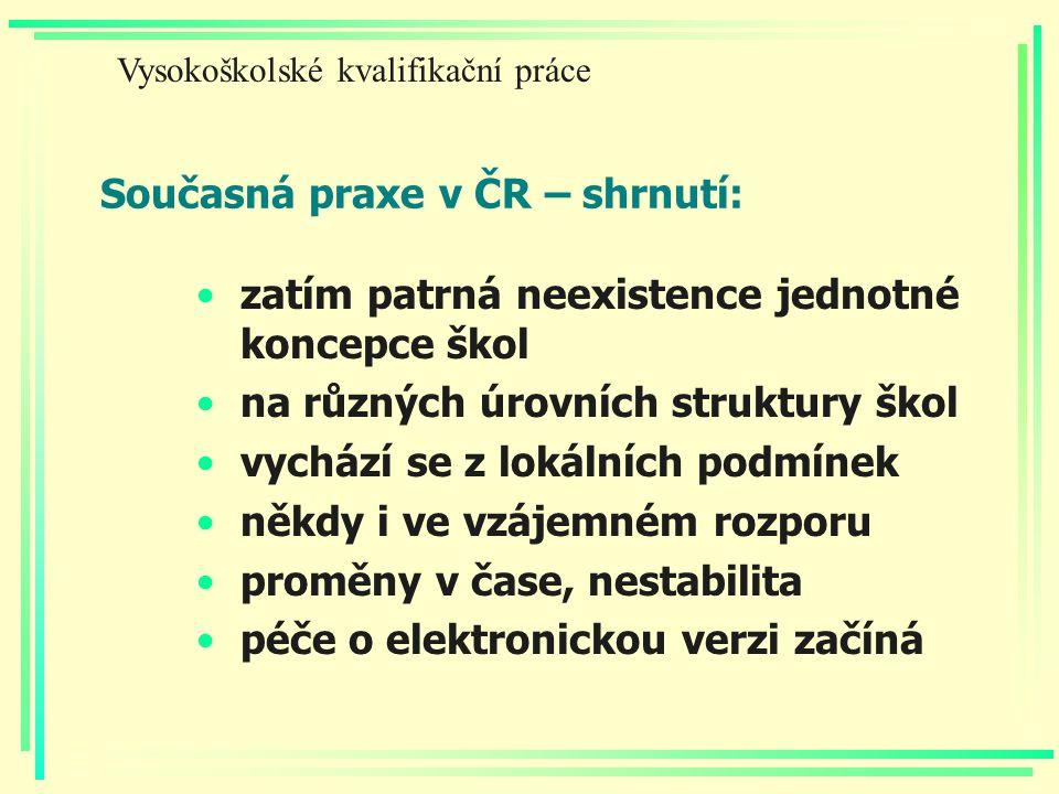 Současná praxe v ČR – shrnutí: zatím patrná neexistence jednotné koncepce škol na různých úrovních struktury škol vychází se z lokálních podmínek někd