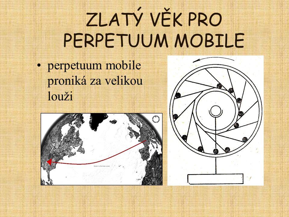 ZLATÝ VĚK PRO PERPETUUM MOBILE perpetuum mobile proniká za velikou louži