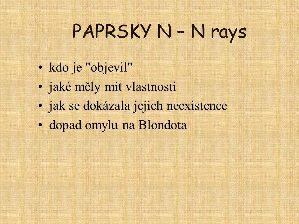 PAPRSKY N – N rays kdo je