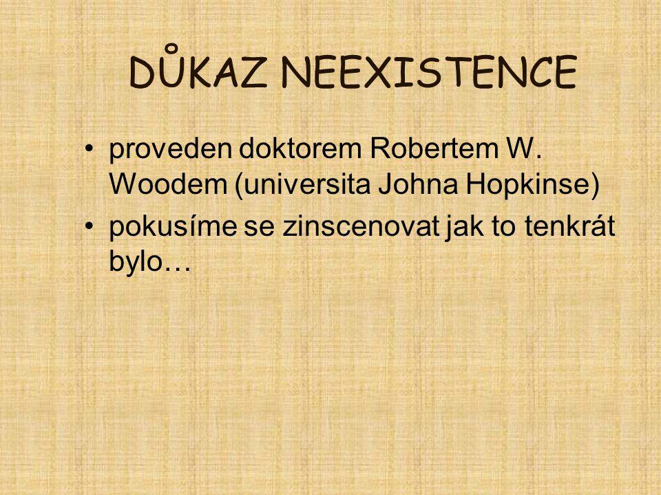 DŮKAZ NEEXISTENCE proveden doktorem Robertem W. Woodem (universita Johna Hopkinse) pokusíme se zinscenovat jak to tenkrát bylo…