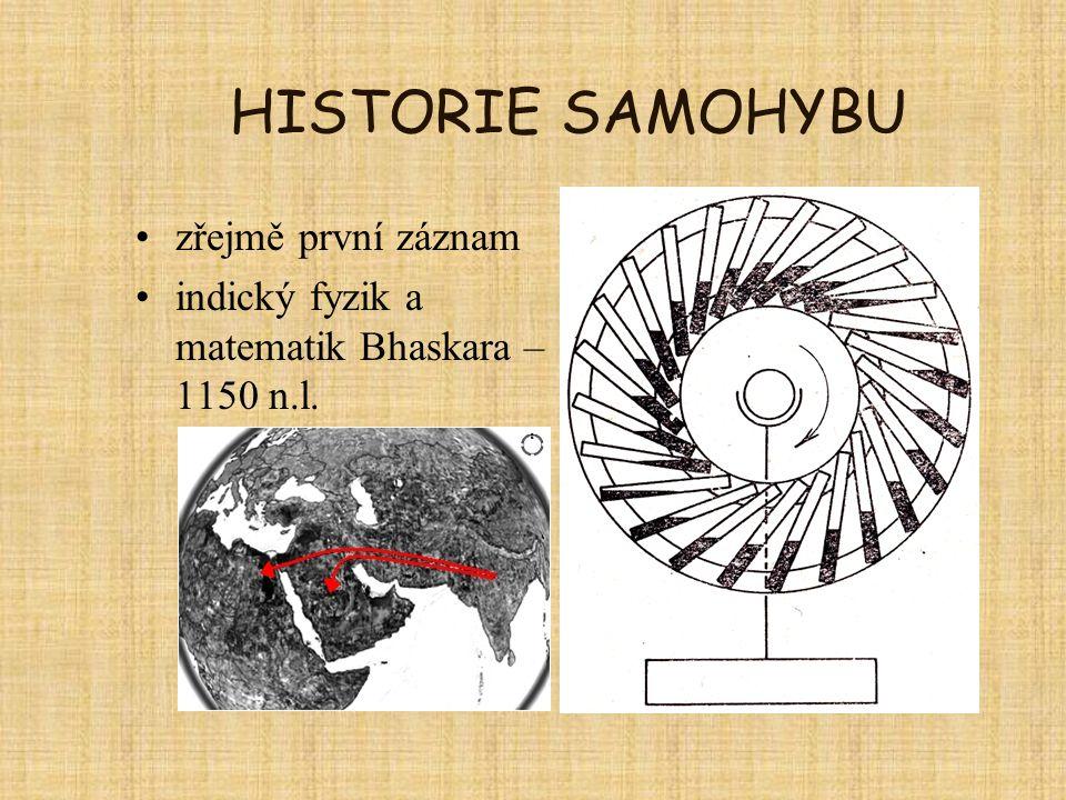 HISTORIE SAMOHYBU zřejmě první záznam indický fyzik a matematik Bhaskara – 1150 n.l.