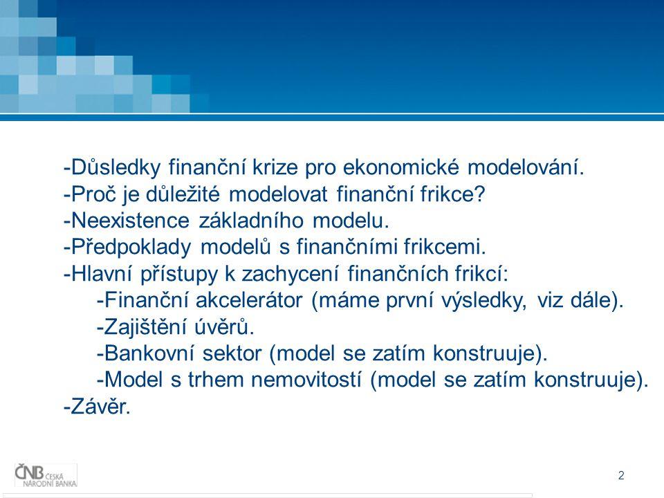 2 -Důsledky finanční krize pro ekonomické modelování.