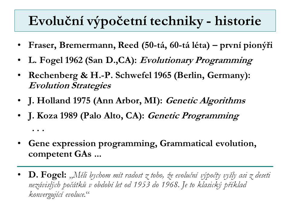 Evoluční výpočetní techniky - historie Fraser, Bremermann, Reed (50-tá, 60-tá léta) – první pionýři L.