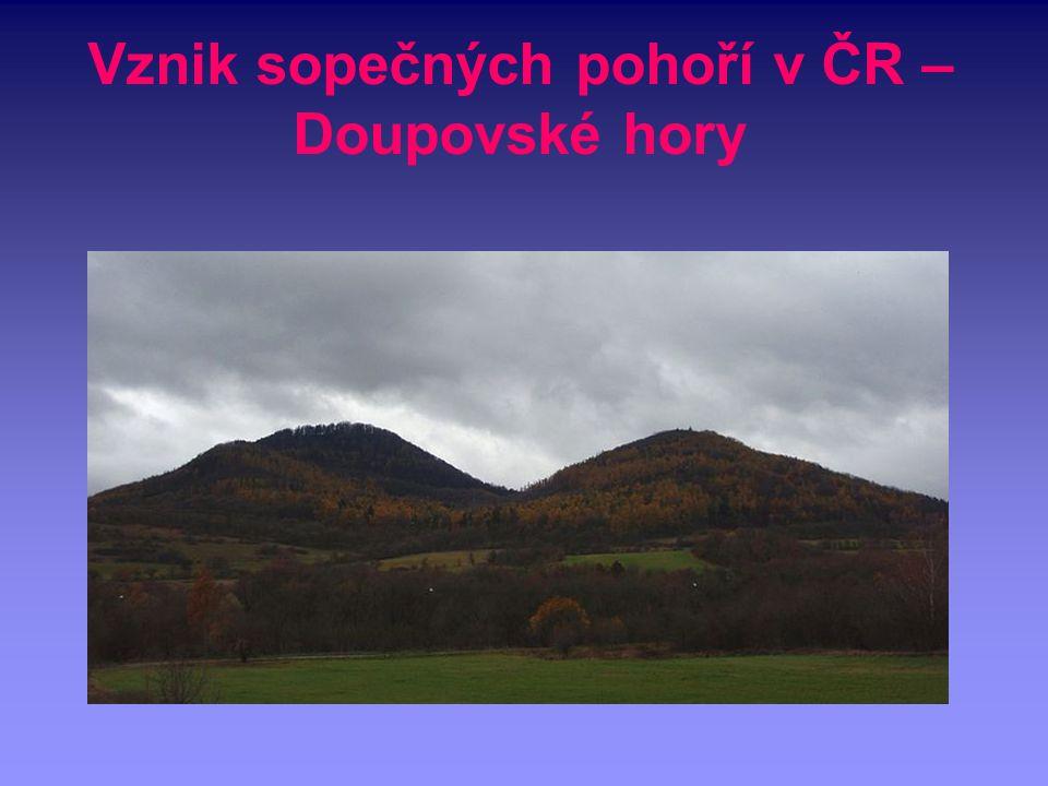 Vznik sopečných pohoří v ČR – Doupovské hory
