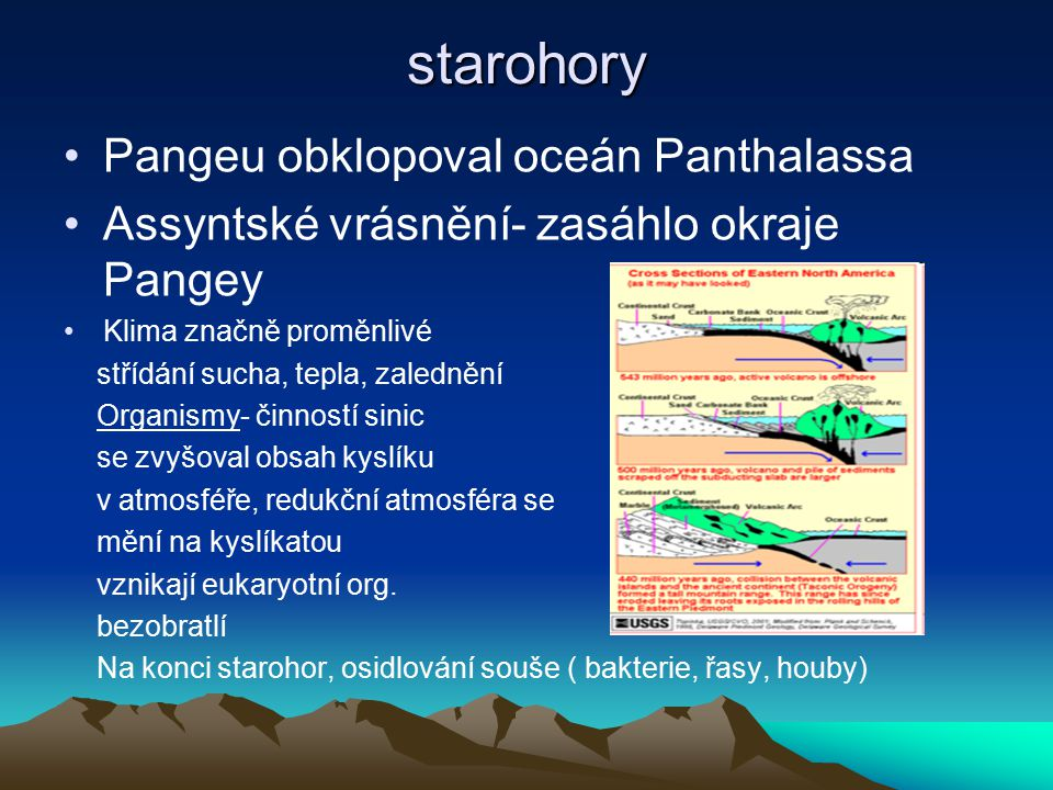 prvohory(=paleozoikum) Geologie: kaledonské vrásnění, starší prvohory, během prvohor se Pangea rozpadá - charakteristické jsou záplavy, při kterých moře vniklo do rozsáhlých oblastí, které byly dříve soušemi.