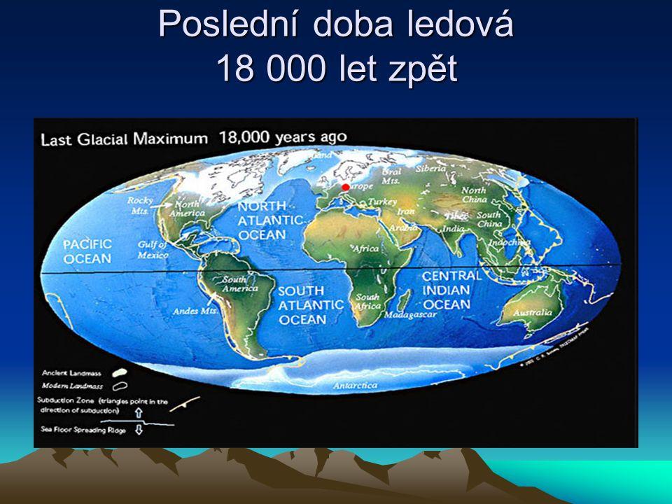 Poslední doba ledová 18 000 let zpět