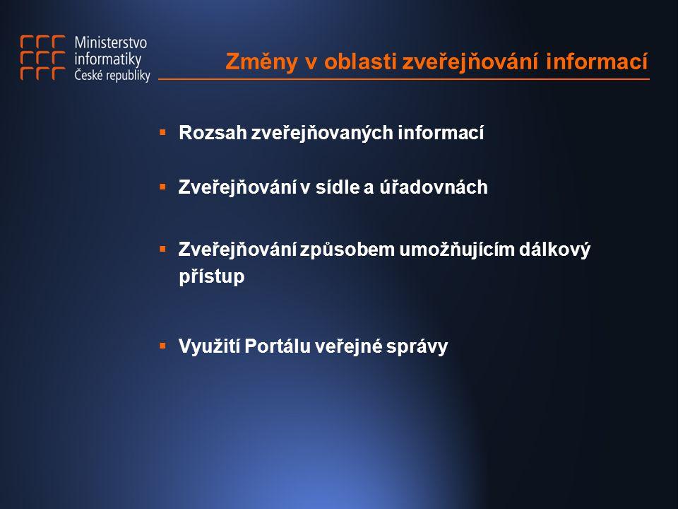 Změny v oblasti zveřejňování informací  Rozsah zveřejňovaných informací  Zveřejňování v sídle a úřadovnách  Zveřejňování způsobem umožňujícím dálko