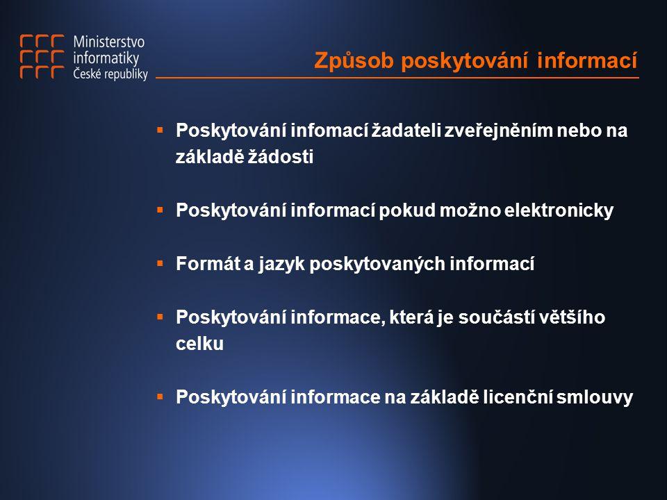 Způsob poskytování informací  Poskytování infomací žadateli zveřejněním nebo na základě žádosti  Poskytování informací pokud možno elektronicky  Fo