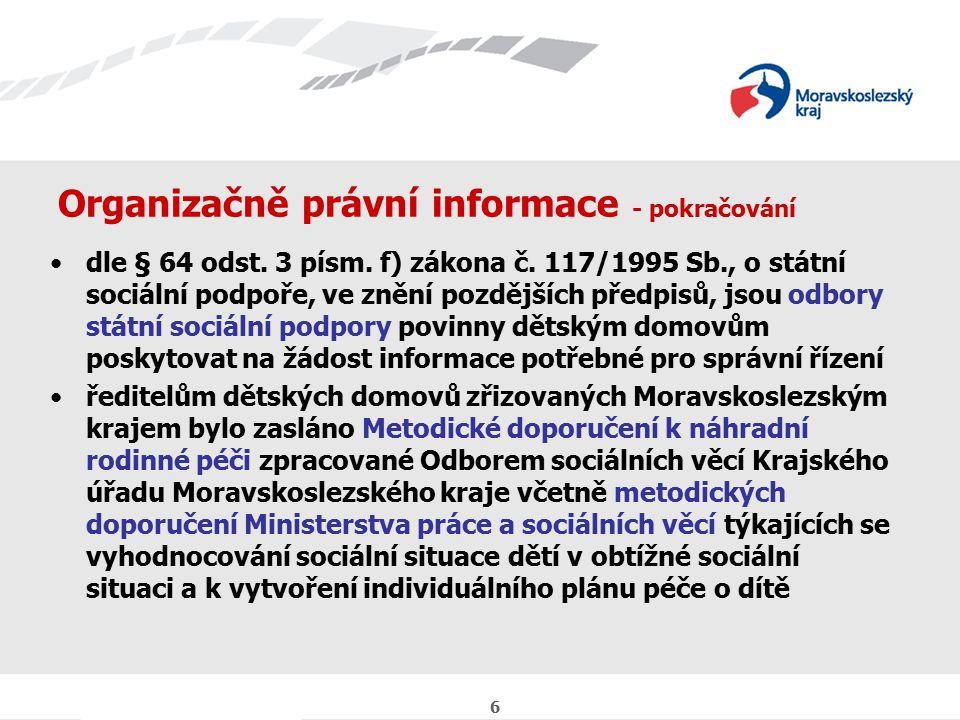 6 Organizačně právní informace - pokračování dle § 64 odst.