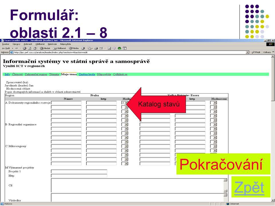 11 Formulář: oblasti 2.1 – 8 Zpět Pokračování Katalog stavů