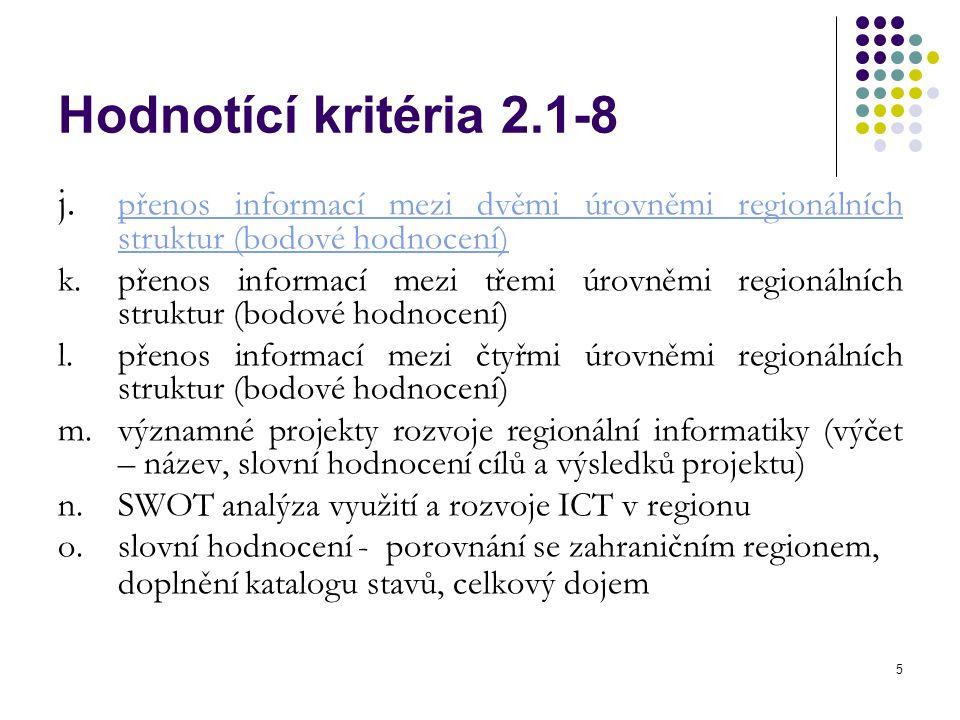 5 Hodnotící kritéria 2.1-8 j. přenos informací mezi dvěmi úrovněmi regionálních struktur (bodové hodnocení) přenos informací mezi dvěmi úrovněmi regio