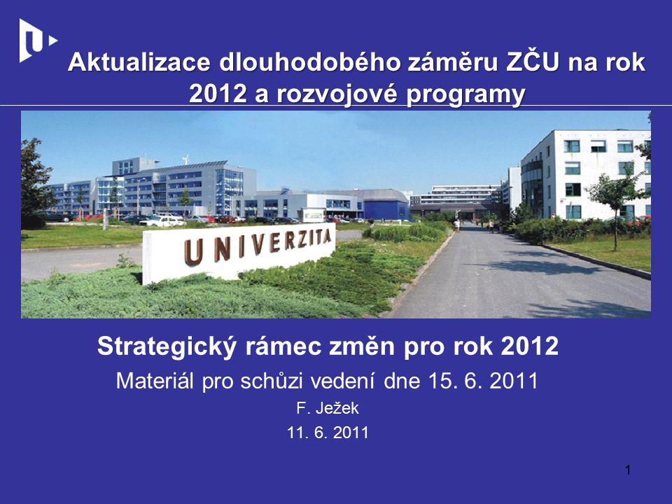 Strategický rámec změn pro rok 2012 Materiál pro schůzi vedení dne 15.