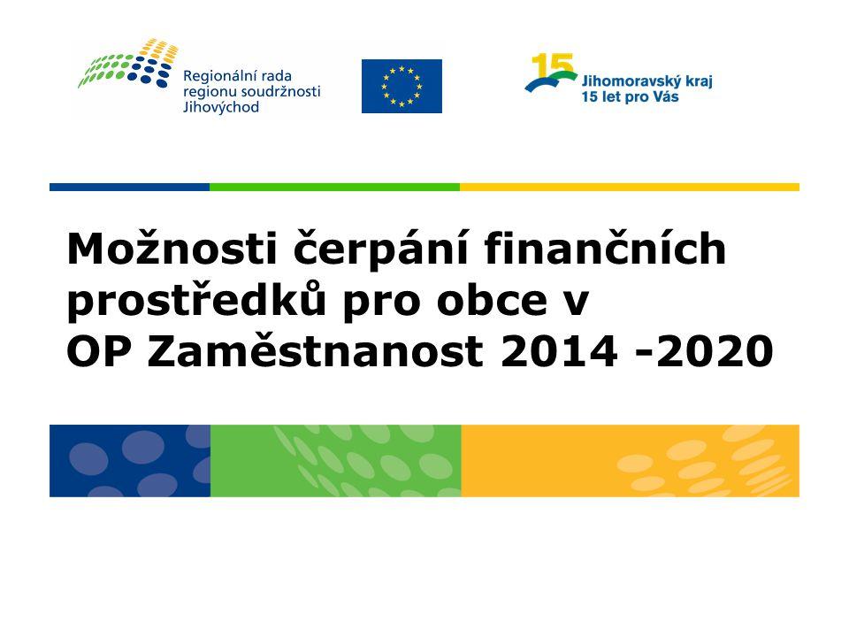 Možnosti čerpání finančních prostředků pro obce v OP Zaměstnanost 2014 -2020