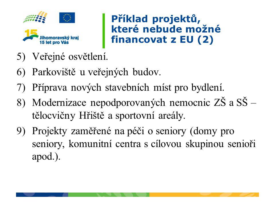 Příklad projektů, které nebude možné financovat z EU (2) 5)Veřejné osvětlení.