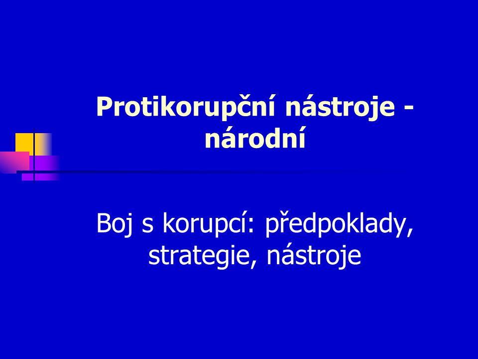 Protikorupční nástroje - národní Boj s korupcí: předpoklady, strategie, nástroje