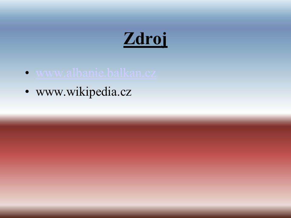 Zdroj www.albanie.balkan.cz www.wikipedia.cz