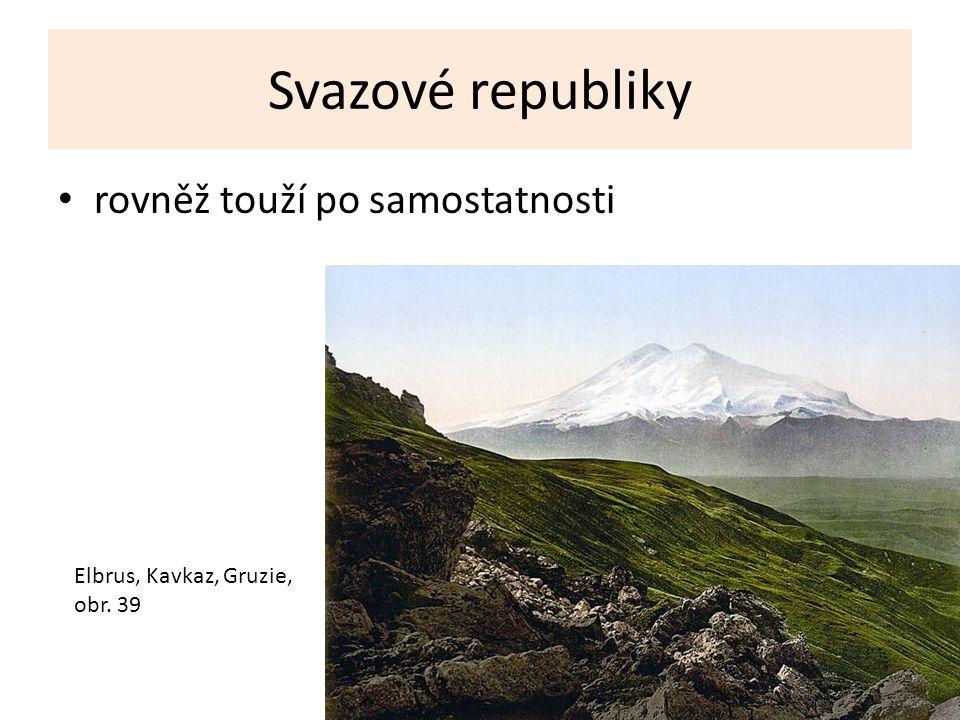 Svazové republiky rovněž touží po samostatnosti Elbrus, Kavkaz, Gruzie, obr. 39