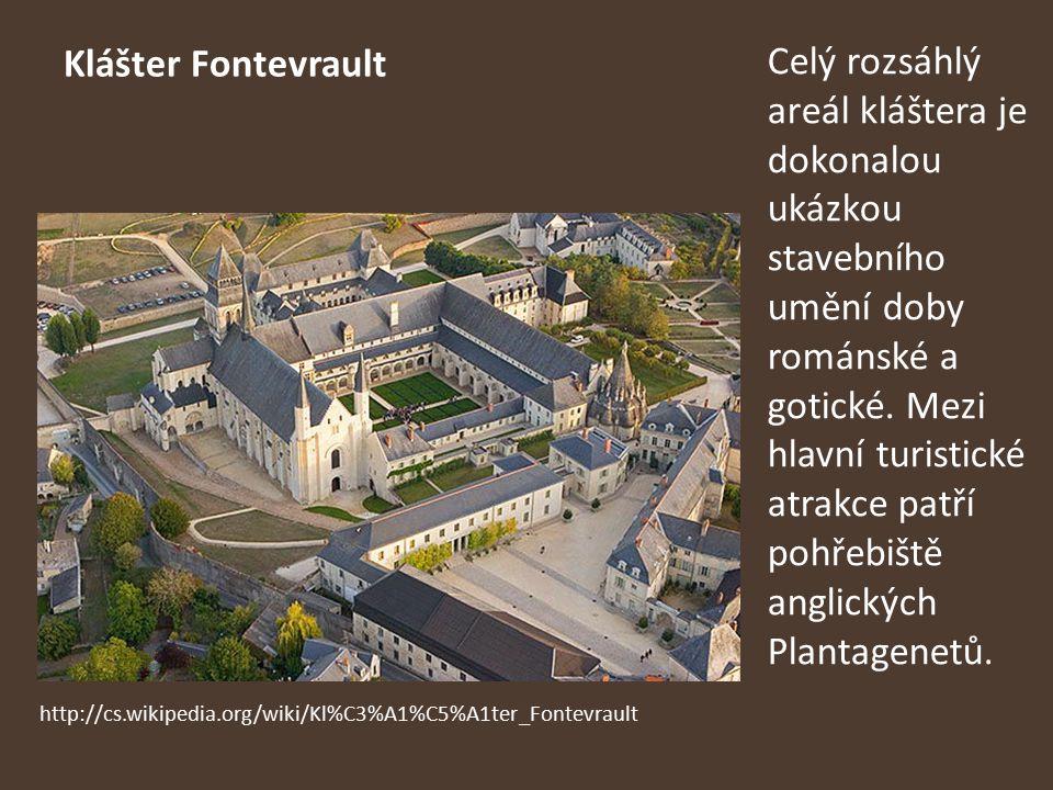 Klášter Fontevrault Celý rozsáhlý areál kláštera je dokonalou ukázkou stavebního umění doby románské a gotické. Mezi hlavní turistické atrakce patří p