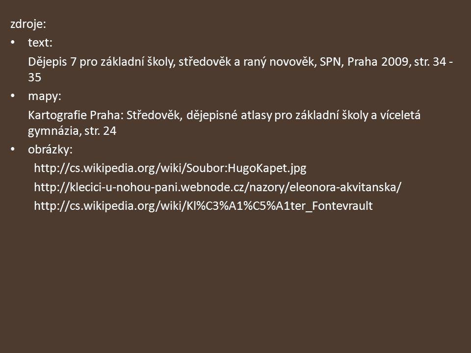 zdroje: text: Dějepis 7 pro základní školy, středověk a raný novověk, SPN, Praha 2009, str. 34 - 35 mapy: Kartografie Praha: Středověk, dějepisné atla