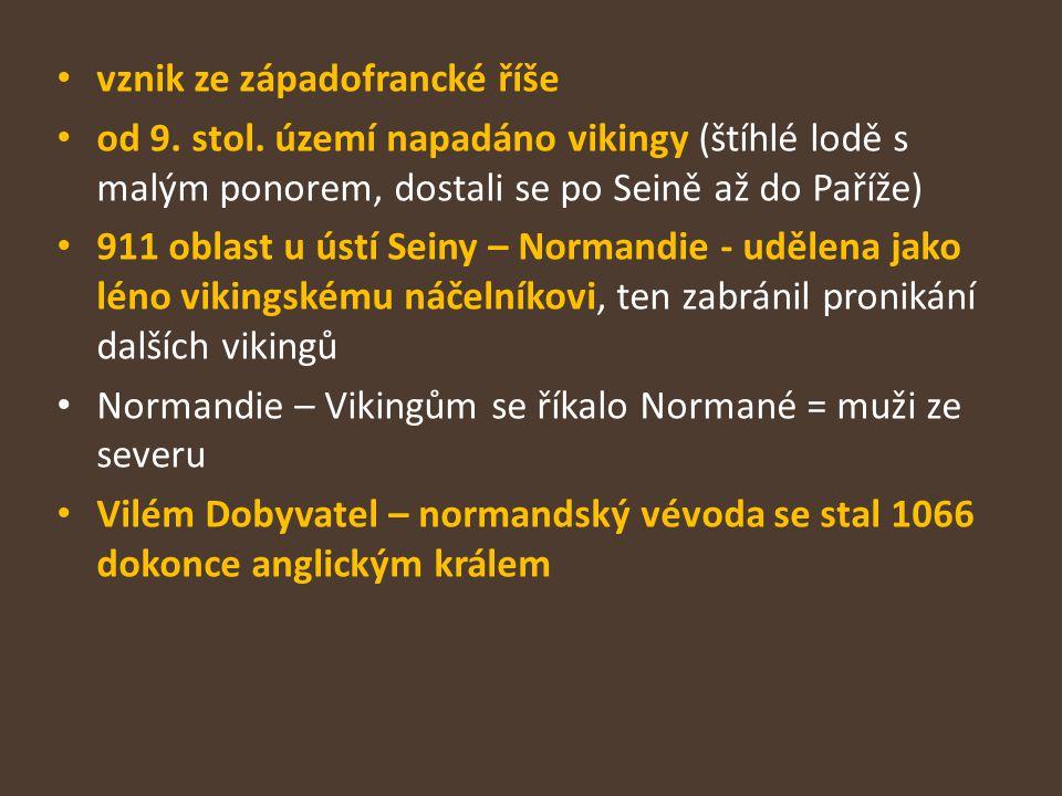 vznik ze západofrancké říše od 9. stol. území napadáno vikingy (štíhlé lodě s malým ponorem, dostali se po Seině až do Paříže) 911 oblast u ústí Seiny