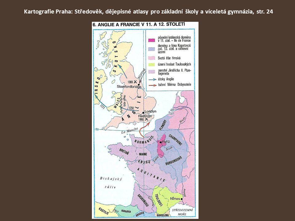 Kartografie Praha: Středověk, dějepisné atlasy pro základní školy a víceletá gymnázia, str. 24