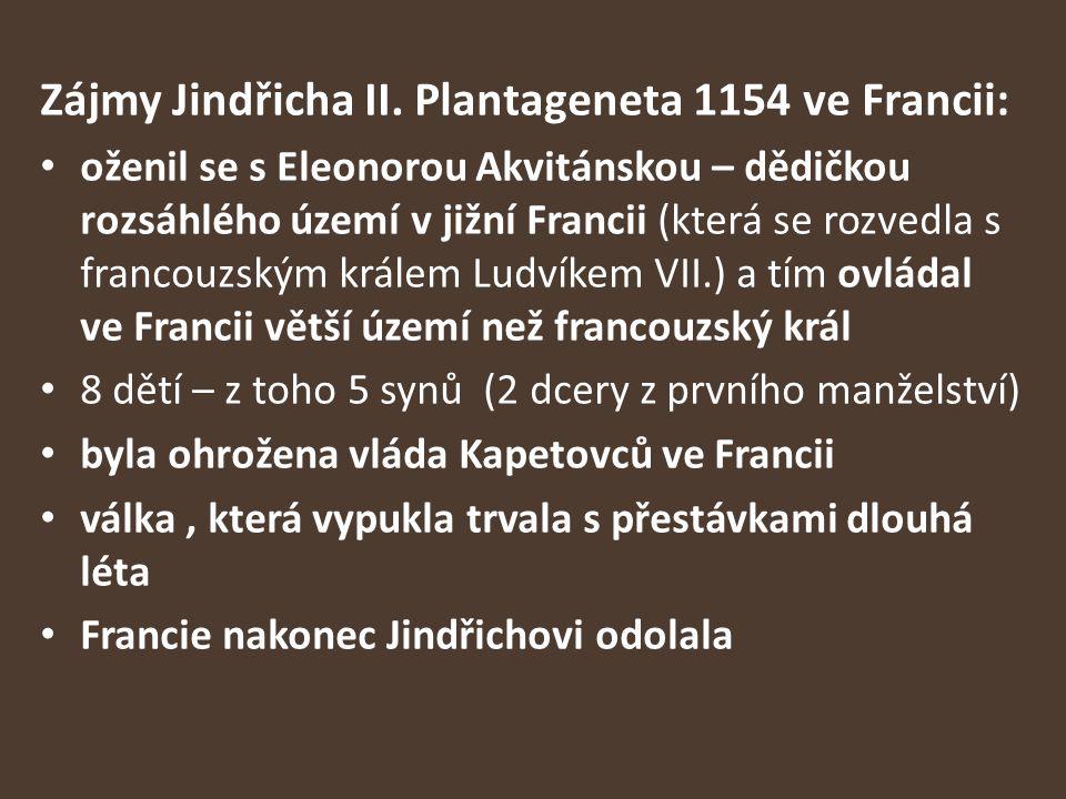 Zájmy Jindřicha II. Plantageneta 1154 ve Francii: oženil se s Eleonorou Akvitánskou – dědičkou rozsáhlého území v jižní Francii (která se rozvedla s f