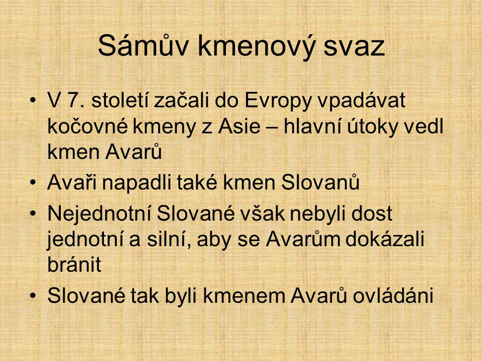 Sámův kmenový svaz V té době se však na území Slovanů usazuje Francký kupec Sámo