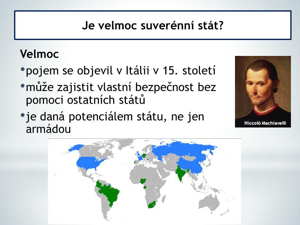 Velmoc pojem se objevil v Itálii v 15.