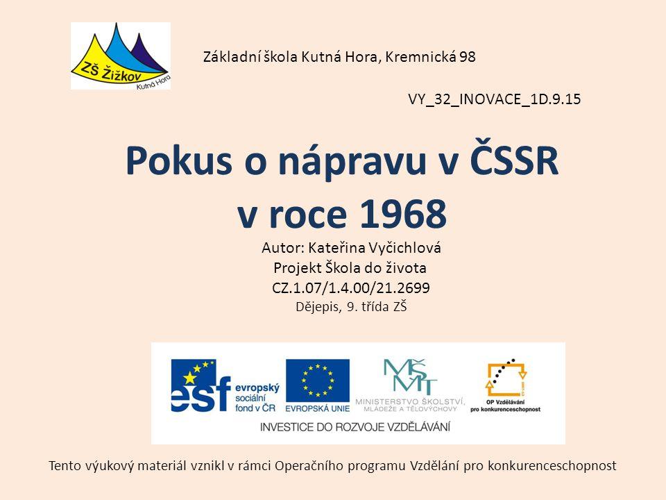 VY_32_INOVACE_1D.9.15 Autor: Kateřina Vyčichlová Projekt Škola do života CZ.1.07/1.4.00/21.2699 Dějepis, 9.