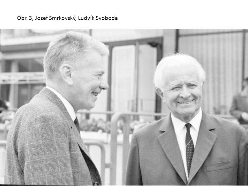 Obr. 3, Josef Smrkovský, Ludvík Svoboda