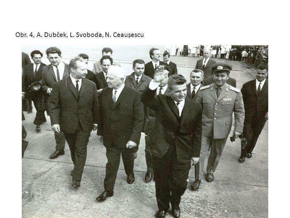 Obr. 4, A. Dubček, L. Svoboda, N. Ceaușescu