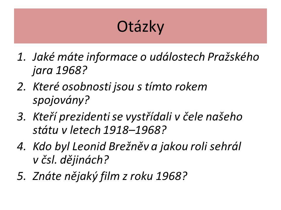 Otázky 1.Jaké máte informace o událostech Pražského jara 1968.