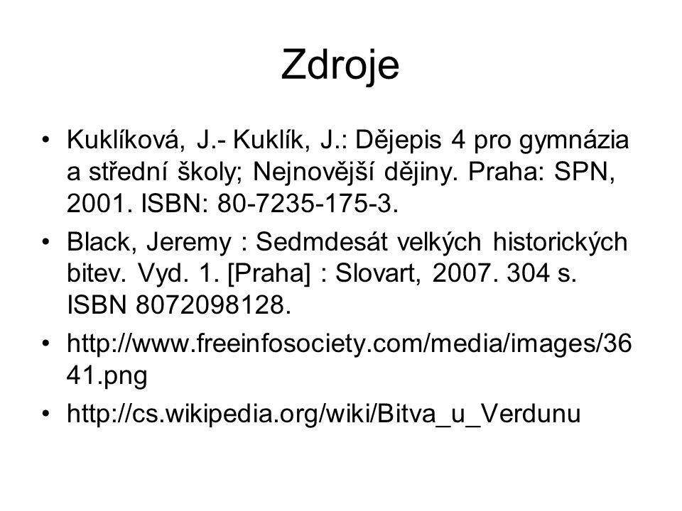 Zdroje Kuklíková, J.- Kuklík, J.: Dějepis 4 pro gymnázia a střední školy; Nejnovější dějiny. Praha: SPN, 2001. ISBN: 80-7235-175-3. Black, Jeremy : Se