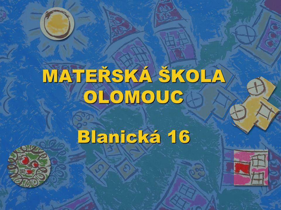 MATEŘSKÁ ŠKOLA OLOMOUC Blanická 16