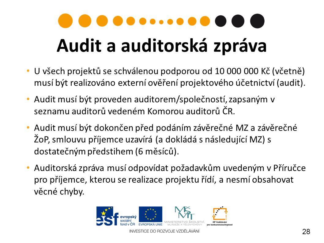 28 U všech projektů se schválenou podporou od 10 000 000 Kč (včetně) musí být realizováno externí ověření projektového účetnictví (audit). Audit musí